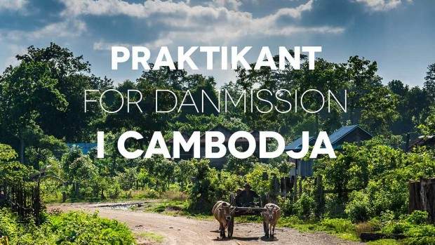 Kommunikations-praktikant til Danmissions landekontor i Cambodja